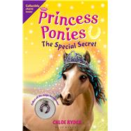 Princess Ponies 3: The Special Secret by Ryder, Chloe, 9781619632370