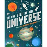 To the Edge of the Universe A 14-Foot Fold-Out Journey by Prinja, Raman; Hersey, John, 9781783122370