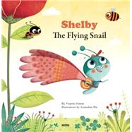 Shelby the Flying Snail by Hanna, Virginia; Piu, Amandine, 9782733832370