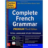 Practice Makes Perfect: Complete French Grammar, Premium Third Edition by Heminway, Annie, 9781259642371