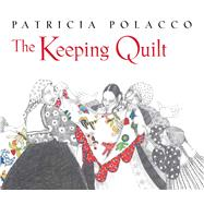 The Keeping Quilt 25th Anniversary Edition by Polacco, Patricia; Polacco, Patricia, 9781442482371
