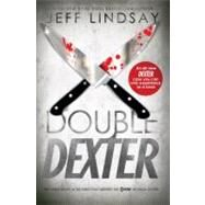 Double Dexter by LINDSAY, JEFF, 9780385532372