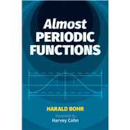 Almost Periodic Functions by Bohr, Harald; Cohn, Harvey, 9780486822372