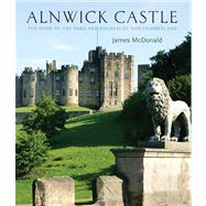 Alnwick Castle by James McDonald, 9780711232372