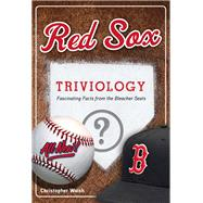 Red Sox Triviology by Walsh, Christopher, 9781629372372