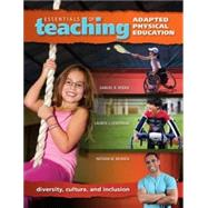 Essentials of Teaching Adapted Physical Education: Diversity, Culture, and Inclusion by Samuel R. Hodge; Lauren J. Lieberma;, Nathan M. Murata, 9781934432372