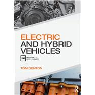 Electric and Hybrid Vehicles by Denton; Tom, 9781138842373