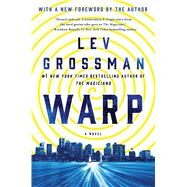 Warp A Novel by Grossman, Lev; Grossman, Lev, 9781250092373