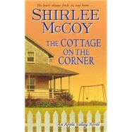 The Cottage on the Corner by McCoy, Shirlee, 9781420132373
