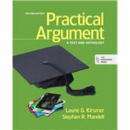 Practical Argument A Text and Anthology by Kirszner, Laurie G.; Mandell, Stephen R., 9781457622373