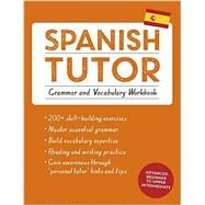 Spanish Tutor: Grammar and Vocabulary Workbook (Learn Spanish with Teach Yourself) by Kattan-Ibarra, Juan; Howkins, Angela, 9781473602373