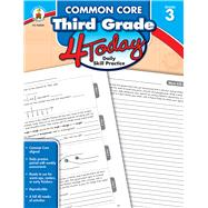 Common Core Third Grade 4 Today: Daily Skill Practice by Carson-Dellosa Publishing Company, Inc., 9781483812373