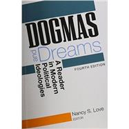 Dogmas and Dreams: A Reader in Modern Political Ideologies by Love, Nancy S., 9781608712373