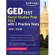 Kaplan GED® Test Social Studies Prep 2015 Book + Online by Van Slyke, Caren; Kaplan Publishing, 9781625232373