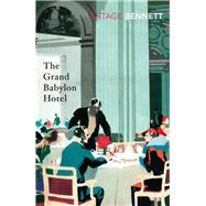 The Grand Babylon Hotel by Bennett, Arnold, 9781784872373