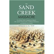 The Sand Creek Massacre by Westholme Publishing; Yenne, Bill, 9781594162374