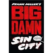 Big Damn Sin City by Miller, Frank; Varley, Lynn, 9781616552374