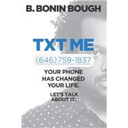Txt Me (646) 759-1837 by Bough, B. Bonin, 9781942952374