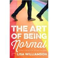 The Art of Being Normal by Williamson, Lisa, 9780374302375