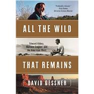 All the Wild That Remains by Gessner, David, 9780393352375
