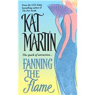 Fanning the Flame by Martin, Kat, 9781501152375