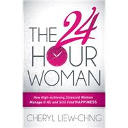 The 24-Hour Woman by Liew-chng, Cheryl, 9781630472375