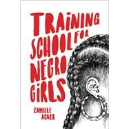 Training School for Negro Girls by Acker, Camille, 9781936932375