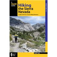 Hiking the Sierra Nevada, 3rd A Guide to the Area's Greatest Hiking Adventures by Parr, Barry, 9780762782376