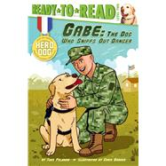 Gabe The Dog Who Sniffs Out Danger by Feldman, Thea; Danger, Chris, 9781481422376