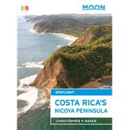 Moon Spotlight Costa Rica's Nicoya Peninsula 9781631212376N