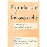Foundations of Biogeography by Lomolino, Mark V., 9780226492377