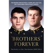 Brothers Forever: The Enduring Bond Between a Marine and a Navy Seal That Transcended Their Ultimate Sacrifice by Sileo, Tom; Manion, Tom; Allen, John, 9780306822377