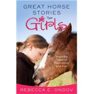 Great Horse Stories for Girls: Inspiring Tales of Friendship and Fun by Blazing Ink, Inc., 9780736962377