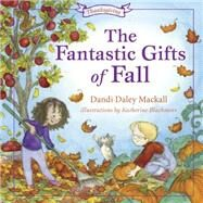 The Fantastic Gifts of Fall by Mackall, Dandi, 9781433682377
