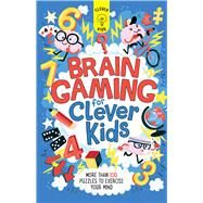 Brain Gaming for Clever Kids by Moore, Gareth; Dickason, Chris, 9781438012377