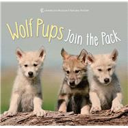 Wolf Pups Join the Pack by Unknown, 9781454922377