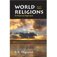 World Religions A Historical Approach by Nigosian, Solomon A., 9780312442378