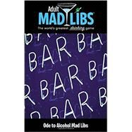 Ode to Alcohol Mad Libs by Fabiny, Sarah, 9780843182378