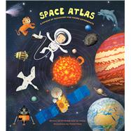 Space Atlas A Voyage of Discovery for Young Astronauts by Dusek, Jiri; Pisala, Jan; Tuma, Tomas, 9781454912378