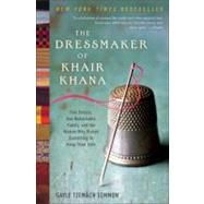 The Dressmaker of Khair Khana: Five Sisters, One Remarkable Family, and the Woman Who Risked Everything to Keep Them Safe by Tzemach Lemmon, Gayle, 9780061732379