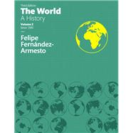 World A History, The, Volume Two by Fernandez-Armesto, Felipe, 9780134162379