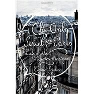 The Only Street in Paris by Sciolino, Elaine, 9780393242379