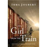 The Girl from the Train by Joubert, Irma, 9780529102379