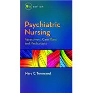 Psychiatric Nursing: Assessment, Care Plans, and Medications by Townsend, Mary C., 9780803642379