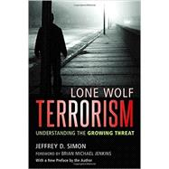 Lone Wolf Terrorism by SIMON, JEFFREY D.JENKINS, BRIAN MICHAEL, 9781633882379