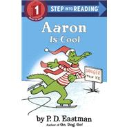 Aaron Is Cool by EASTMAN, P.D., 9780553512380