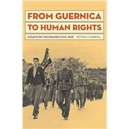 From Guernica to Human Rights: Essays on the Spanish Civil War by Carroll, Peter N., 9781606352380