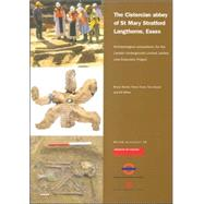 The Cistercian Abbey of St Mary Stratford Langthorne, Essex: Archaeological Excavations for the London Underground Limited Jubilee Line Extension Project by Barber, Bruno; Chew, Steve; Dyson, Tony; White, Bill, 9781901992380