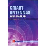 Smart Antennas with MATLAB, Second Edition by Gross, Frank, 9780071822381