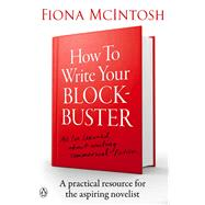 How to Write Your Blockbuster by McIntosh, Fiona, 9780143572381